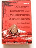 Narrow Escapes and Wilderness Adventures