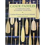 Canoe Paddles: A Complete Guide to Making Your Own