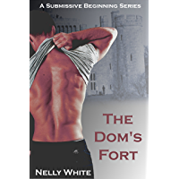 The Dom's Fort (A Submissive Beginning Book 2) (English Edition)