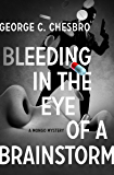 Bleeding in the Eye of a Brainstorm (The Mongo Mysteries Book 13)