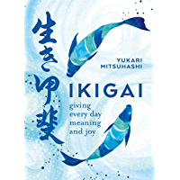 Ikigai: Giving every day meaning and joy (English Edition)