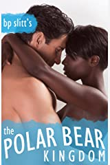 The Polar Bear Kingdom: An Erotic Fairy Tale Kindle Edition