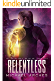 Relentless (The Sorcerers' Scourge Book 5)