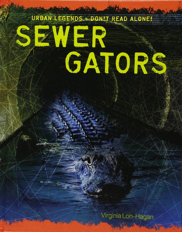 Sewer Gators (Urban Legends: Don't Read Alone!)