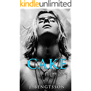 Cake A Love Story: A Cake Series Novel