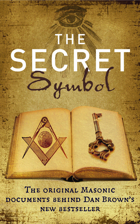 Buy The Secret Symbol The Original Masonic Documents Behind Dan