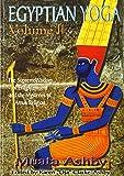 Egyptian Yoga II: The Supreme Wisdom of Enlightenment
