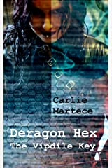 Deragon Hex: The Vipdile Key (Constructed Sanity Book 2) Kindle Edition