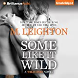 Some Like It Wild: The Wild Ones, Book 2
