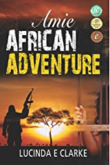 Amie: African Adventure: A Gripping Suspense Thriller Kindle Edition