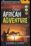 Amie: African Adventure (English Edition)