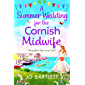 A Summer Wedding For The Cornish Midwife: The perfect uplifting summer read for 2021