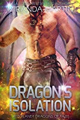 Dragon's Isolation: A Sci-Fi Alien Romance (Red Planet Dragons of Tajss Book 19) Kindle Edition