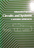 Circuits and Systems: A Modern Approach (The Oxford Series in Electrical and Computer Engineering)