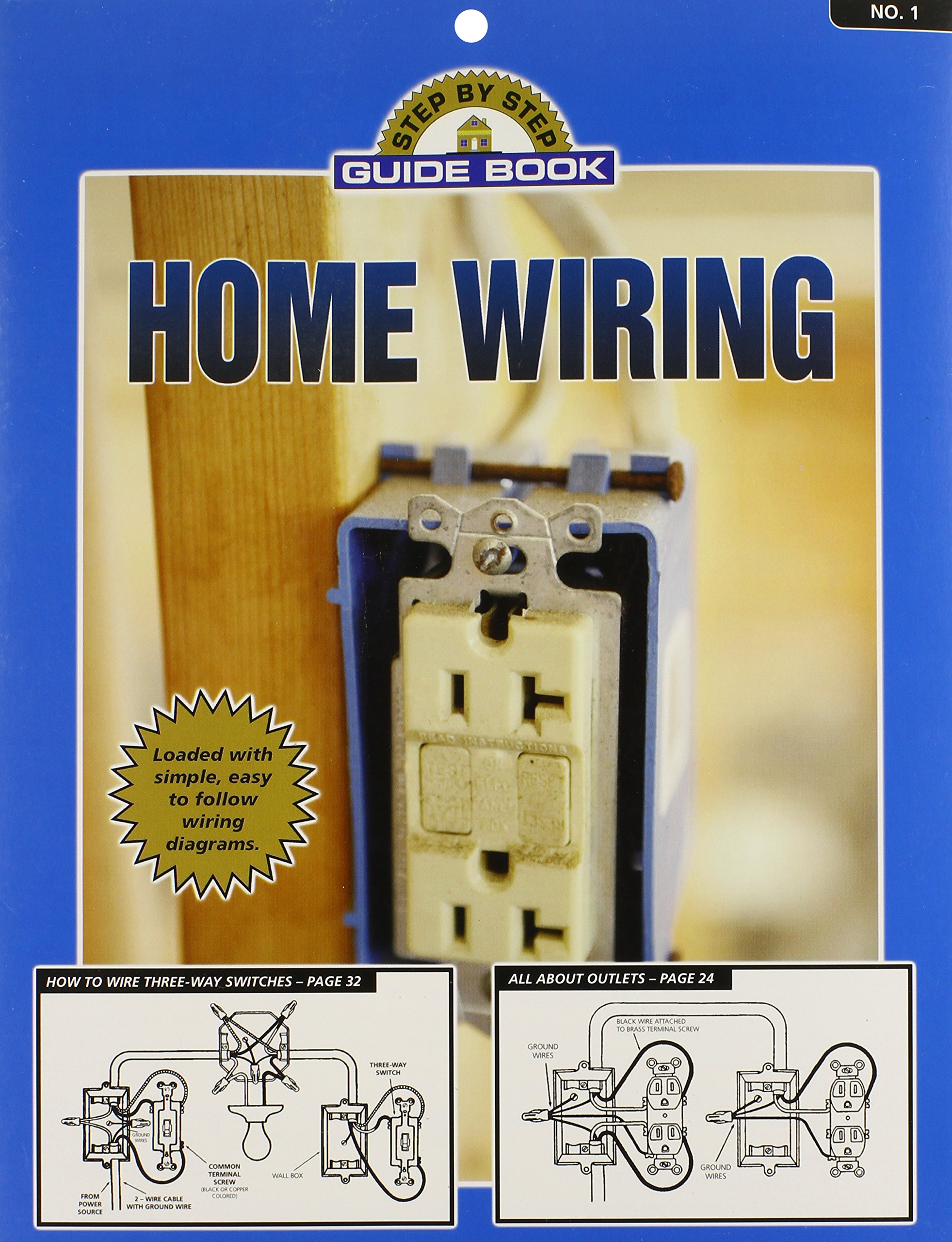 Step By Guide Book On Home Wiring Ray Mcreynolds Elaine Wall Socket Diagram Together With Electrical Ground Wire Shane E Richins 9780961920104 Books