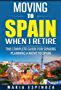 Moving To Spain When I Retire: The Complete Guide For Seniors Planning a Move To Spain (English Edition)