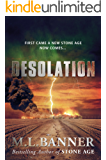 DESOLATION: An Apocalyptic Thriller (Stone Age Book 2)