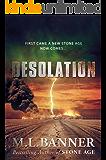 DESOLATION: An Apocalyptic Thriller (Stone Age Book 2)