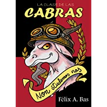 La Clase de las Cabras (Spanish Edition) Dec 16, 2015