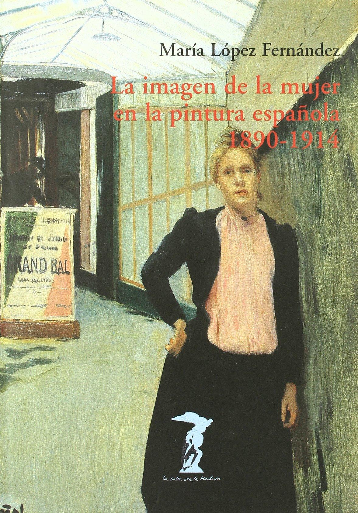 La imagen de la mujer en la pintura española, 1890-1914 La balsa ...
