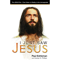 I Just Saw Jesus: The JESUS Film – From Vision, to Reality, to the Unimaginable