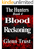 Blood Reckoning (The Hunters Book 4)