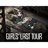 Girls' Last Tour - Season 1