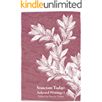 Stoicism Today: Selected Writings (Volume One)