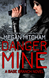 Danger Mine (The Base Branch Series Book 5)