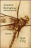 Wenn das Schicksal zuschlägt  Wladimir Romanow Ein Roman von Noah Fitz