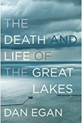 The Death and Life of the Great Lakes Kindle Edition
