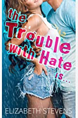 the Trouble with Hate is... Kindle Edition