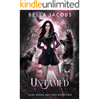Untamed: A Reverse Harem Urban Fantasy Romance (Dark Moon Shifters Book 2)