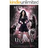 Untamed: A Reverse Harem Urban Fantasy Romance (Dark Moon Shifters Book 2)