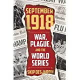 September 1918: War, Plague, and the World Series