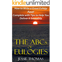 The ABCs of Eulogies: How to Write a Great Eulogy Fast! Complete with Tips to Help You Deliver It Smoothly