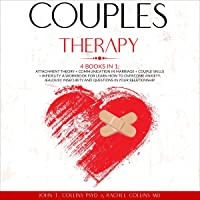 Couples Therapy - 4 Books in 1: Attachment Theory + Communication in Marriage + Couple Skills + Infidelity. A Workbook…