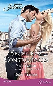 Segredo & Consequência (Harlequin Jessica Livro 290)
