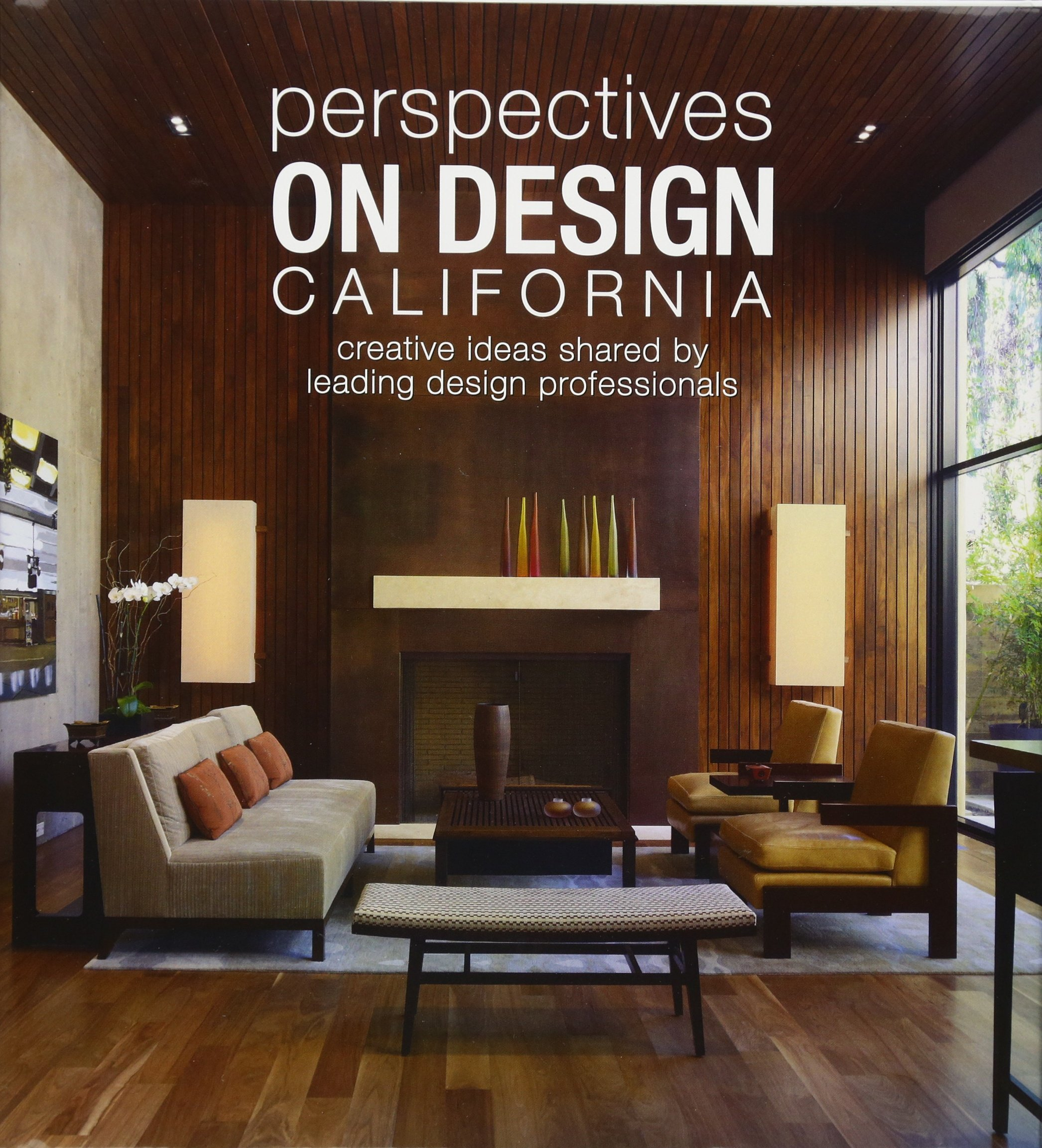 Perspectives on Design California  Creative Ideas Shared by Leading Design Professionals