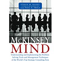 McKinsey Mind: Understanding and Implementing the Problem-solving Tools and Management Techniques of the World's Top Strategic Consulting Firm (English Edition)