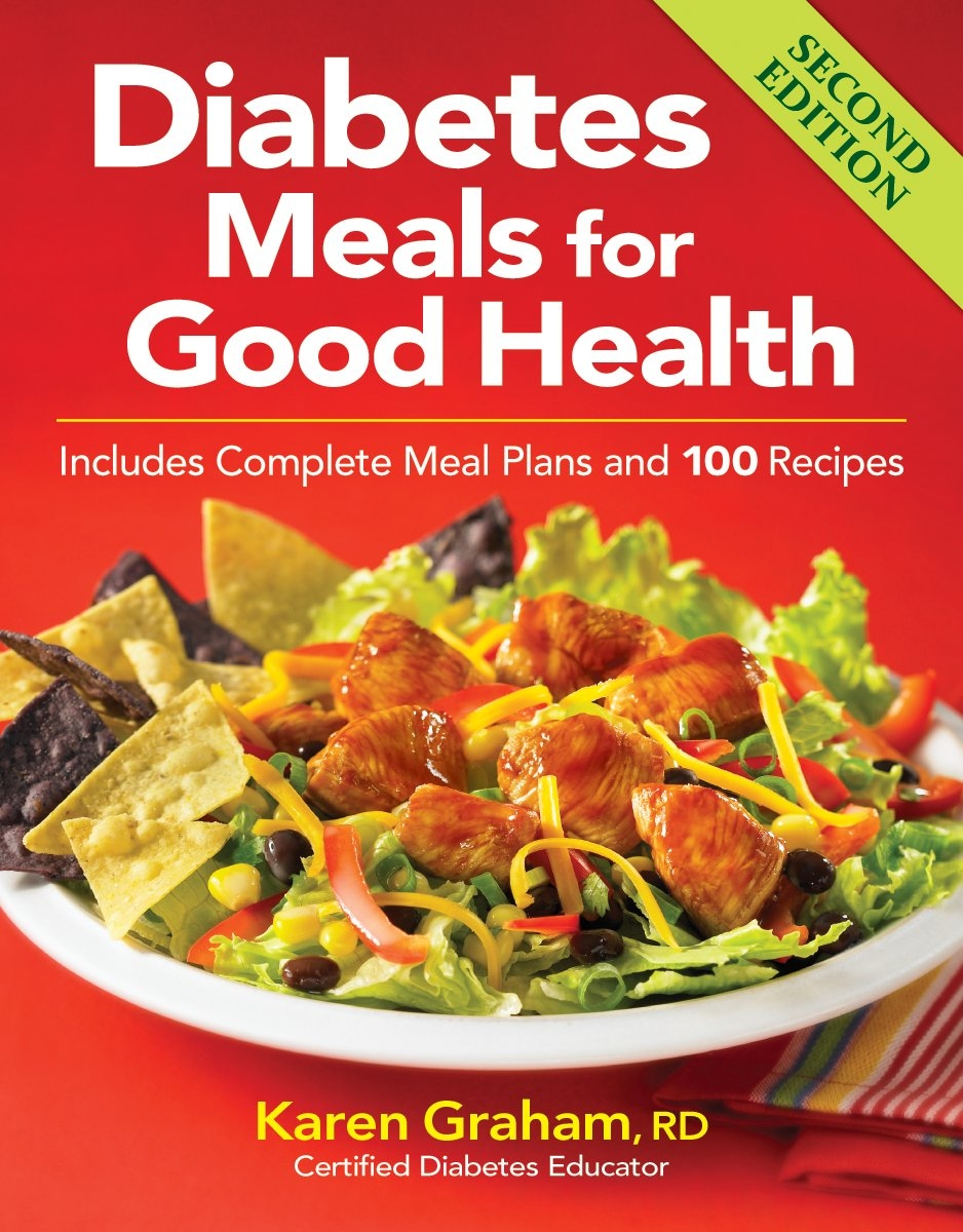 Diabetes meals for good health includes complete meal plans and 100 diabetes meals for good health includes complete meal plans and 100 recipes karen graham rd 9780778804031 amazon books forumfinder Images