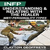 INFP: Understanding & Relating with the Healer (MBTI Personality Types)