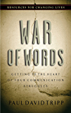 War of Words: Getting to the Heart of Your Communication Struggles