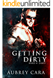 Getting Dirty: A Second Chance Menage Romance (Hard n' Dirty)