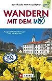 Wandern mit dem MVV: Entspannt wandern mit Bus und Bahn - der Wanderführer München und Umgebung präsentiert  50 ausgewählte Wanderungen und familientauglichen ... Weglänge, Sehenswürdigkeiten und Einkehr.