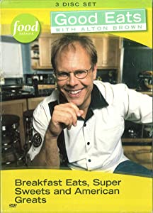 Food Network: Good Eats with Alton Brown - Breakfast Eats, Super Sweets, and American Greats