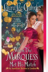 When The Marquess Met His Match: An American Heiress in London Kindle Edition