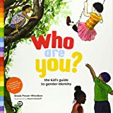 Who Are You?: The Kid's Guide to Gender Identity