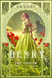 Henry, The Gaoler (Serenity House Book 2)