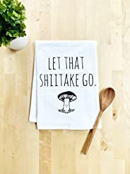 Funny Dish Towel, Let That Shiitake Go, Mushroom Pun, Flour Sack Kitchen Towel, Sweet Housewarming Gift, White